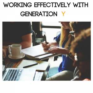 Working effectively with Generation Y